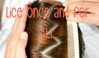 FINALLY – How to Get Rid of Head Lice Once and For All