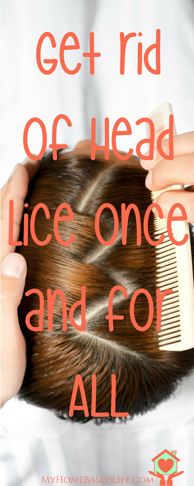 Get rid of Head lice once and for ALL - What you need to know to get rid of them and keep lice away from your home. #parenting #kids #backtoschool #myhomebasedlife | Getting rid of Head Lice | Back To School Hacks | Parenting