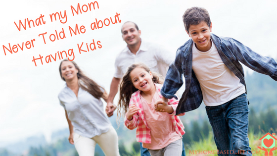 What My Mom NEVER Told Me About having Kids