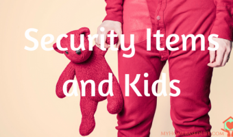 Security Items and Kids – What Does It All Mean?