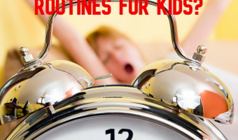 How Routines in Children Can Be Significantly Life Altering