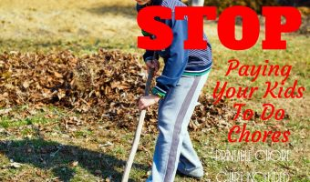 Stop Paying Your Kids to Do Chores