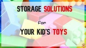 Storage Solutions For Kid's Toys