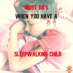 Must DO'S for Child Sleepwalkers