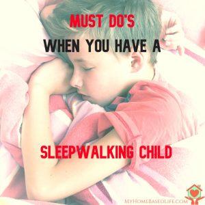 Must DO'S for Child Sleepwalkers