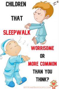 Sleepwalking Children - Common or Worrisome