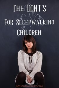 The DONTS for Sleepwalking children