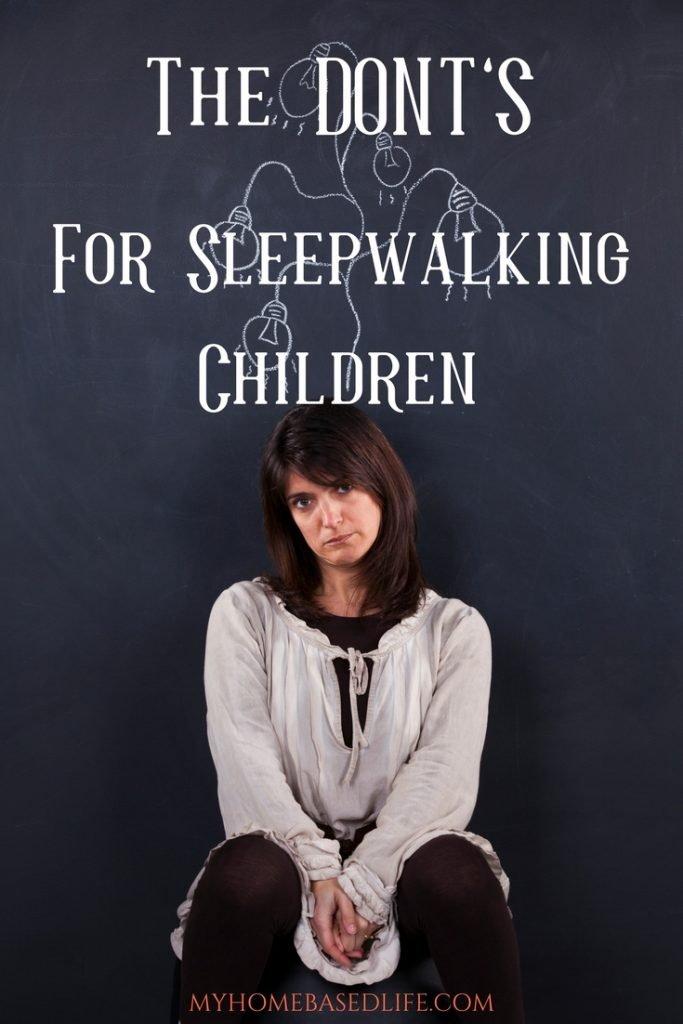 The DONTS for Sleepwalking children