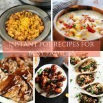 101 Instant Pot Recipes for Busy Families