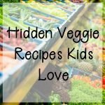 Over 60 Hidden Vegetable Recipes Kids Love