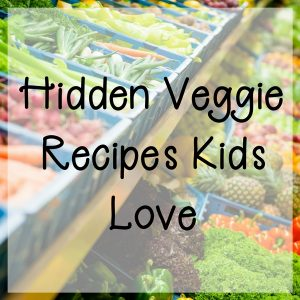 Hidden Veggie Recipes for kids