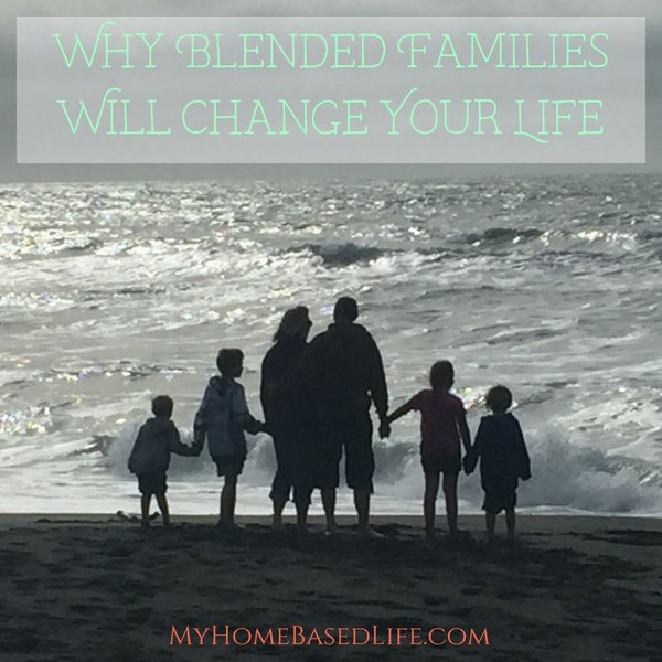 Why Blended Families Will Change Your Life