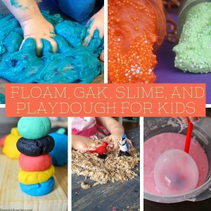80+ Floam, Gak, Slime, and Playdough for Kids