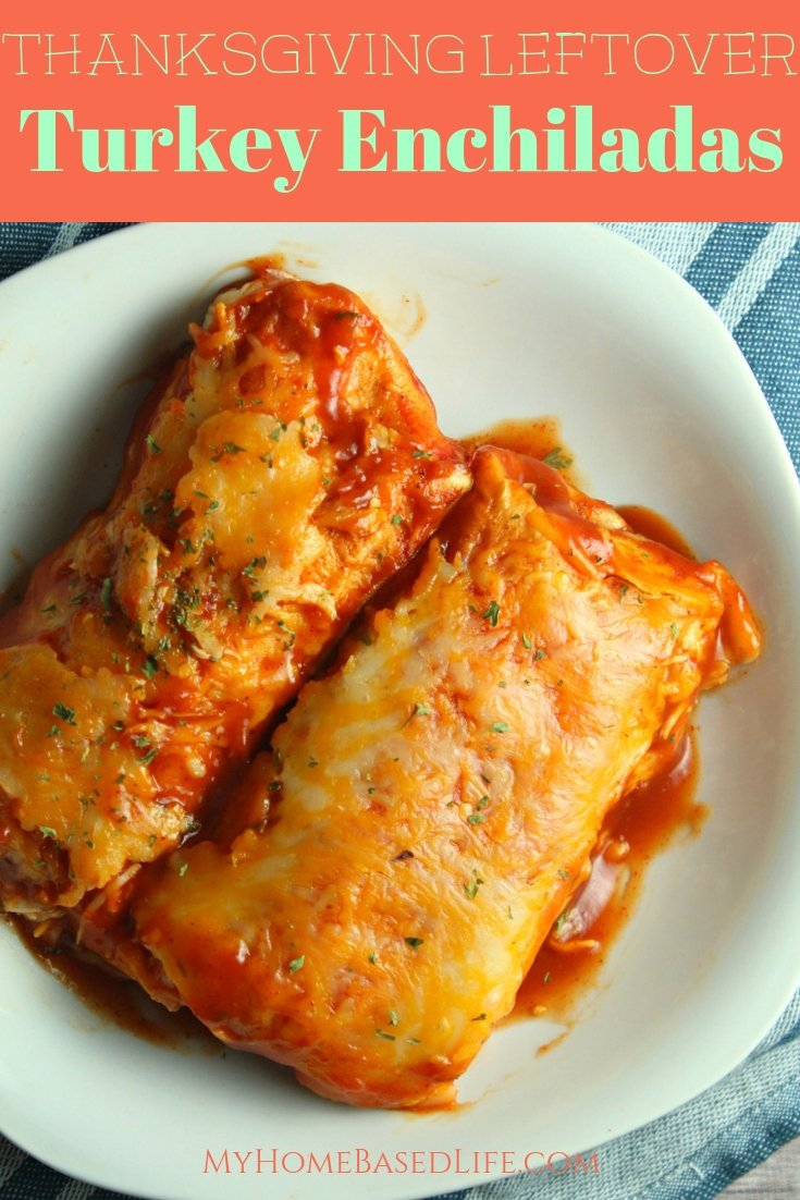 These Leftover Turkey Enchiladas as super simple to make and can be on the table in under 30 minutes which makes a great recipe for busy weeknights. #leftoverturkey #turkeyrecipes #enchiladas #myhomebasedlife   Thanksgiving Leftovers Recipes   Turkey Recipes   Enchiladas Recipes   Easy Weeknight Dinners